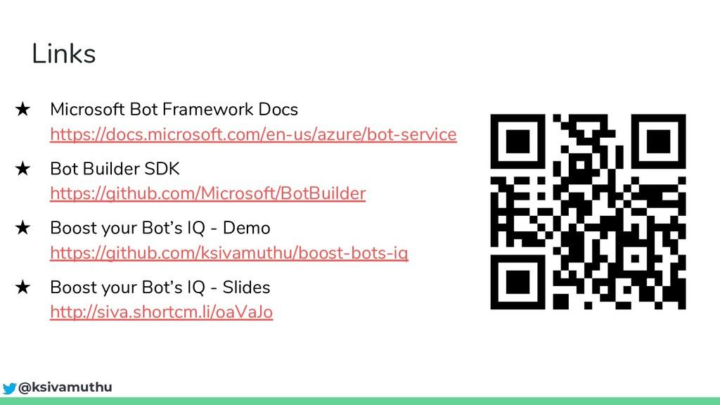 Links ★ Microsoft Bot Framework Docs https://do...