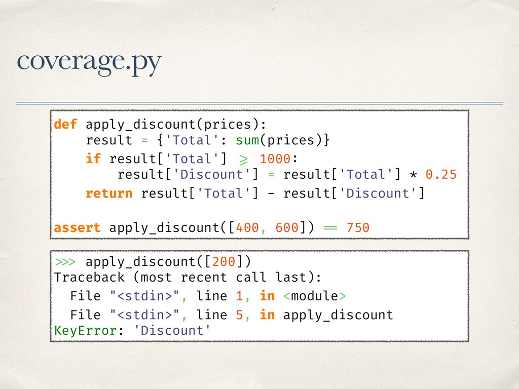 coverage.py def apply_discount(prices): result ...