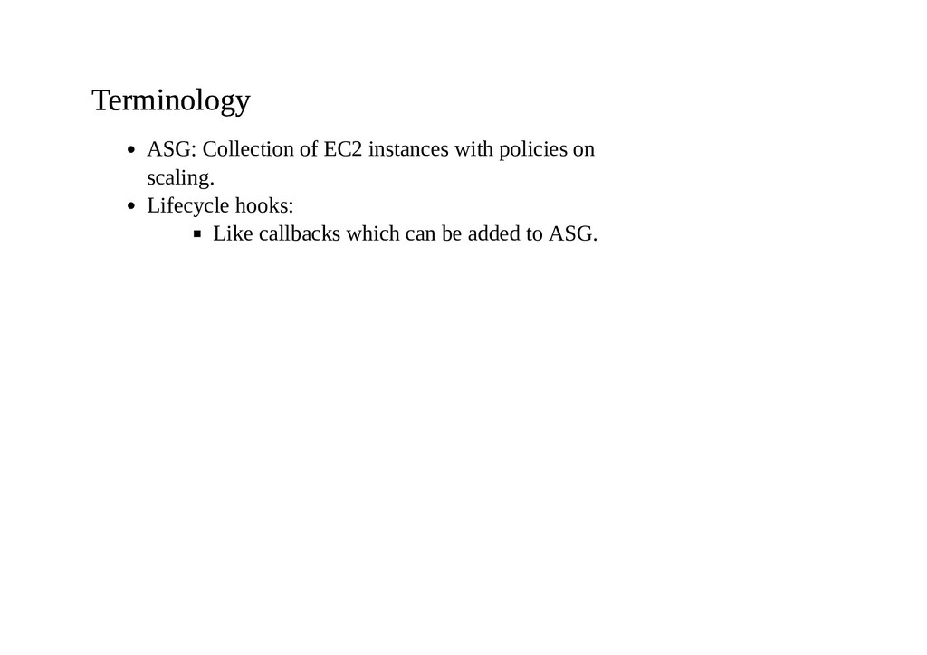 Terminology Terminology ASG: Collection of EC2 ...