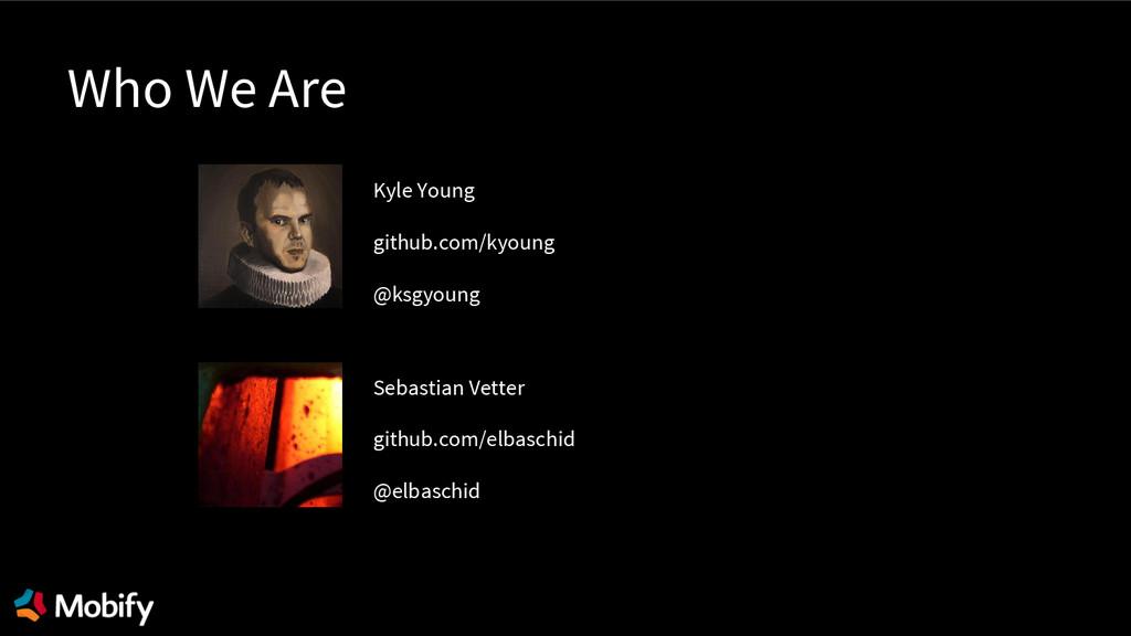 Kyle Young github.com/kyoung @ksgyoung Sebastia...