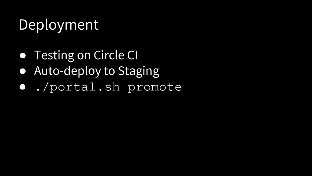 Deployment ● Testing on Circle CI ● Auto-deploy...