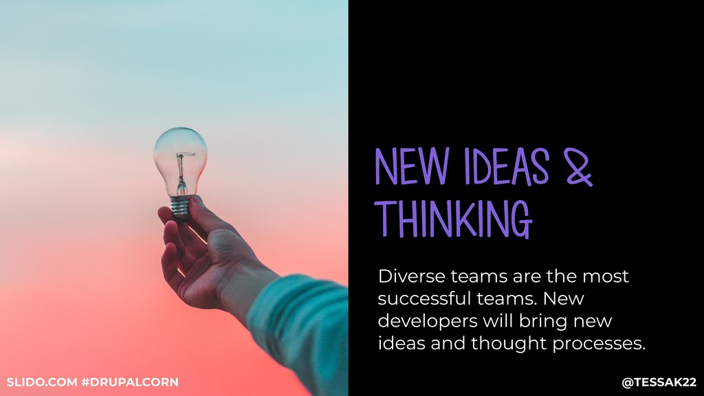 NEW IDEAS & THINKING Diverse teams are the most...