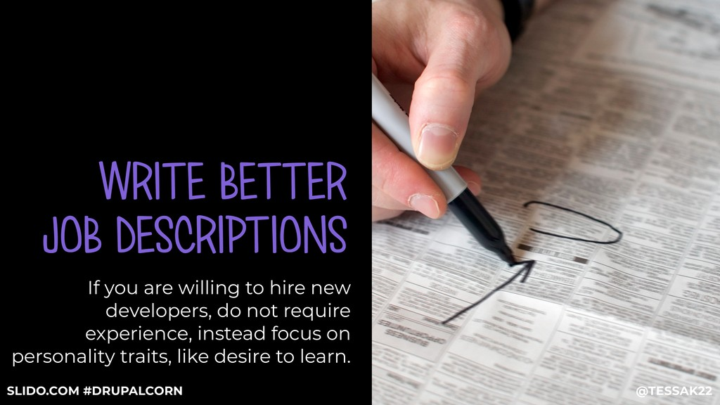 WRITE BETTER JOB DESCRIPTIONS If you are willin...