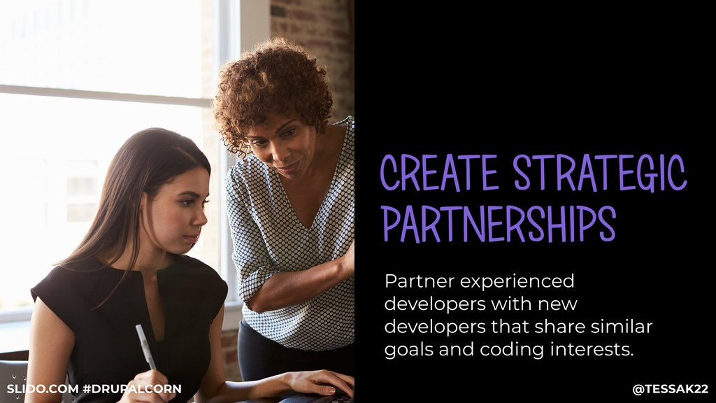 CREATE STRATEGIC PARTNERSHIPS Partner experienc...