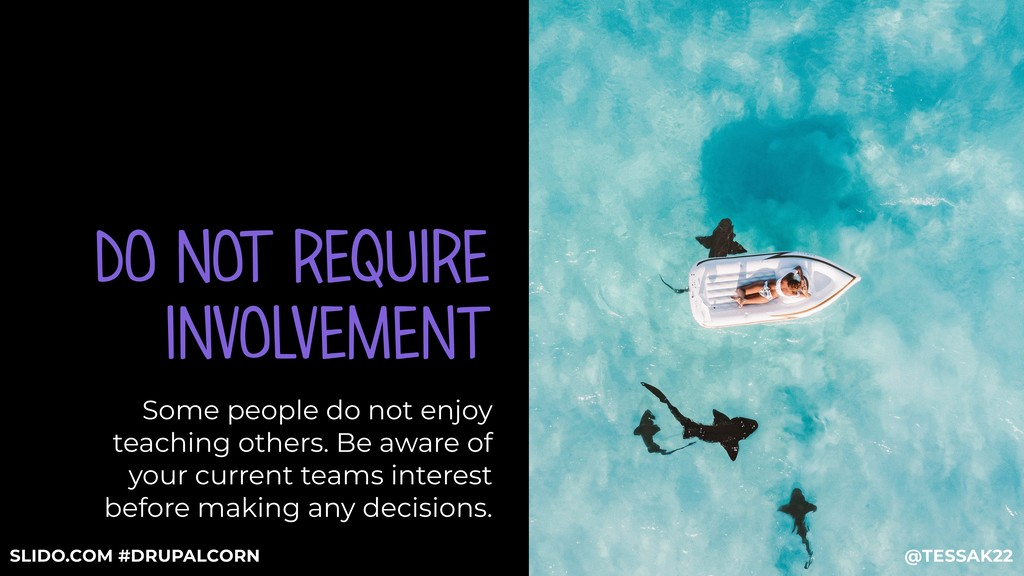 DO NOT REQUIRE INVOLVEMENT Some people do not e...