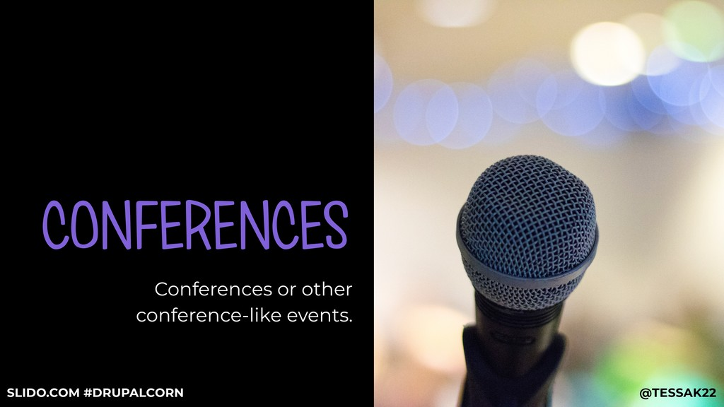 CONFERENCES Conferences or other conference-lik...