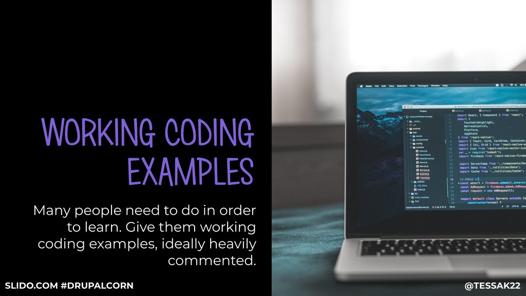 WORKING CODING EXAMPLES Many people need to do ...