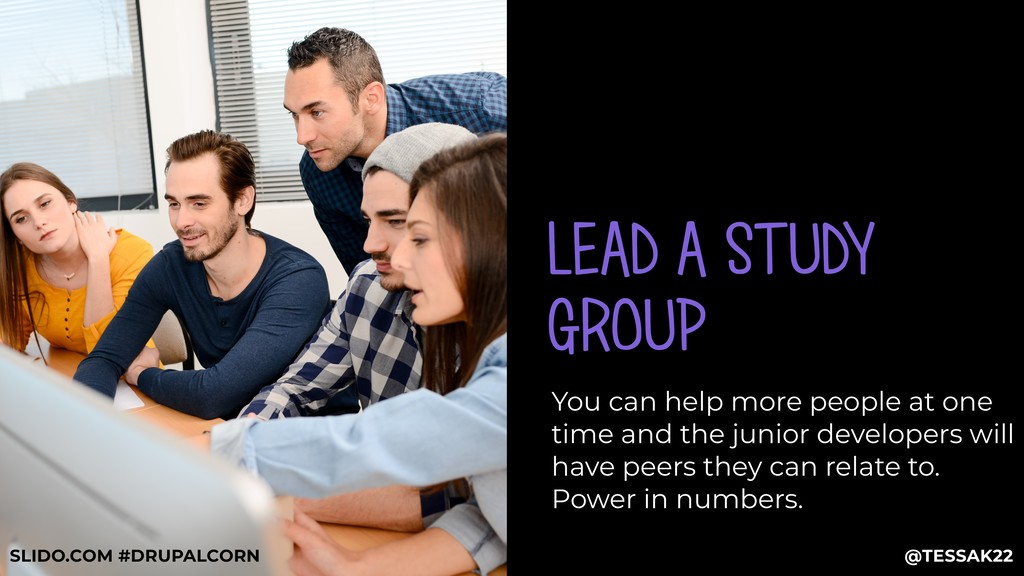 LEAD A STUDY GROUP You can help more people at ...