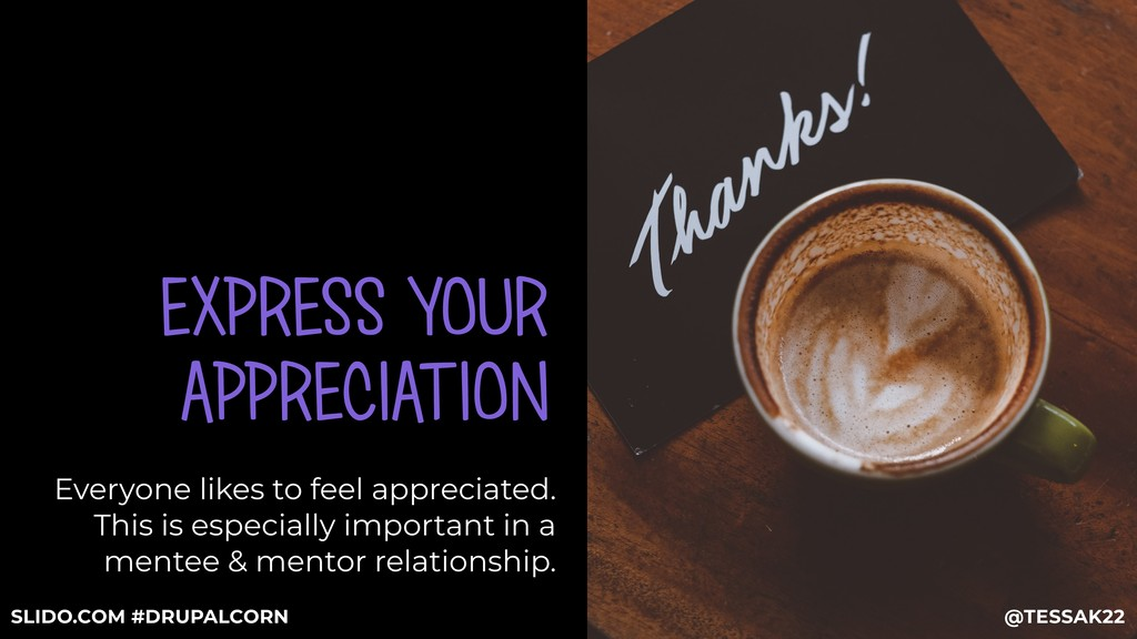 EXPRESS YOUR APPRECIATION Everyone likes to fee...