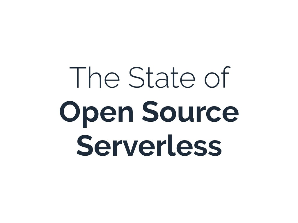 The State of Open Source Serverless