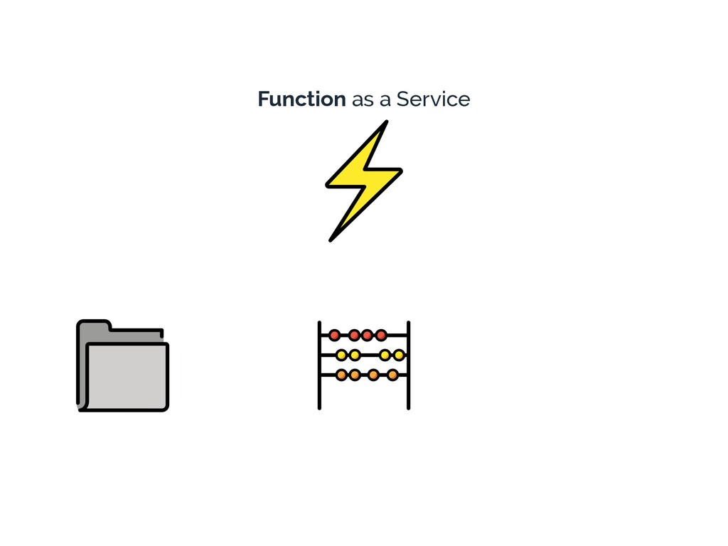 Function as a Service