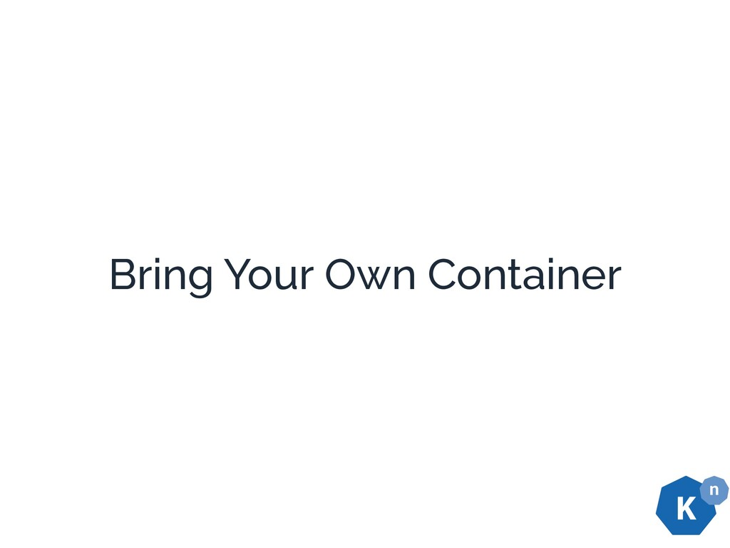 Bring Your Own Container