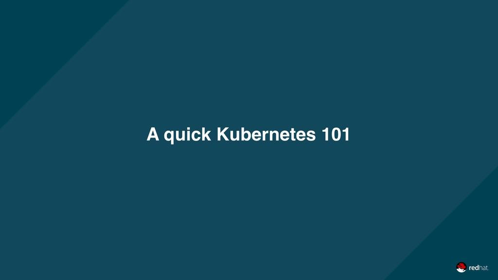 A quick Kubernetes 101