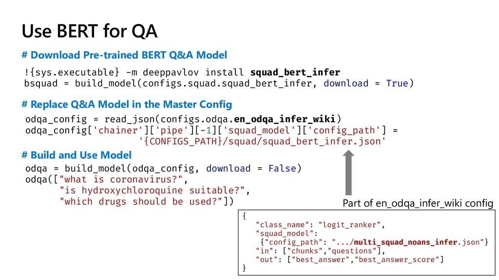 Use BERT for QA # Download Pre-trained BERT Q&A...