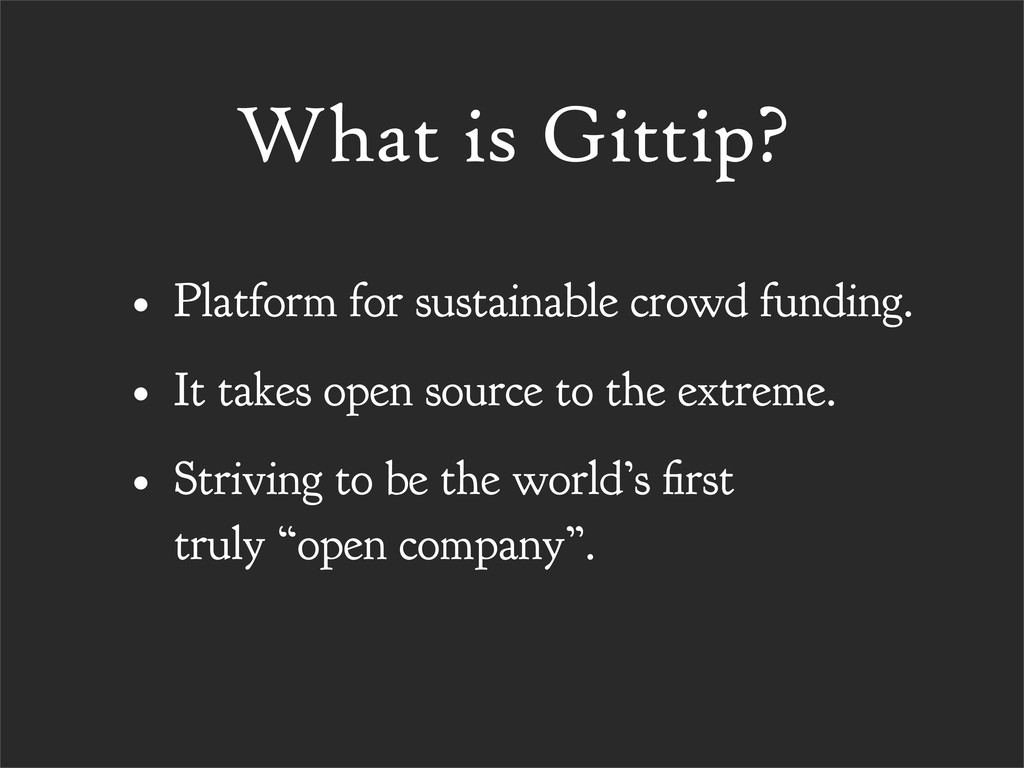 What is Gittip? • Platform for sustainable crow...