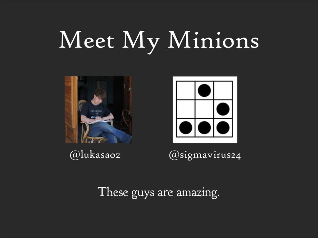 @lukasaoz @sigmavirus24 Meet My Minions These g...
