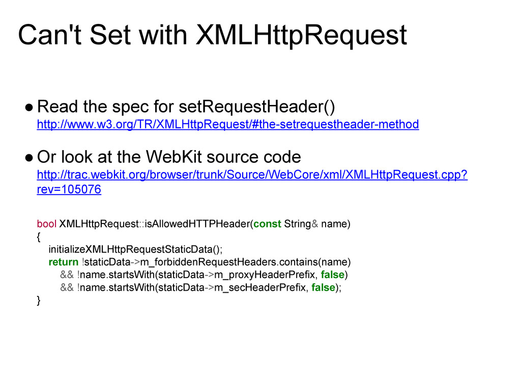 Can't Set with XMLHttpRequest ●Read the spec fo...