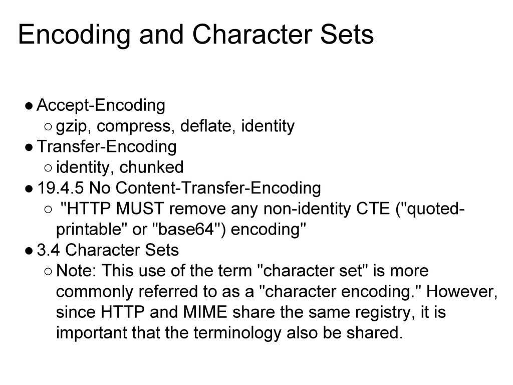Encoding and Character Sets ●Accept-Encoding ○g...