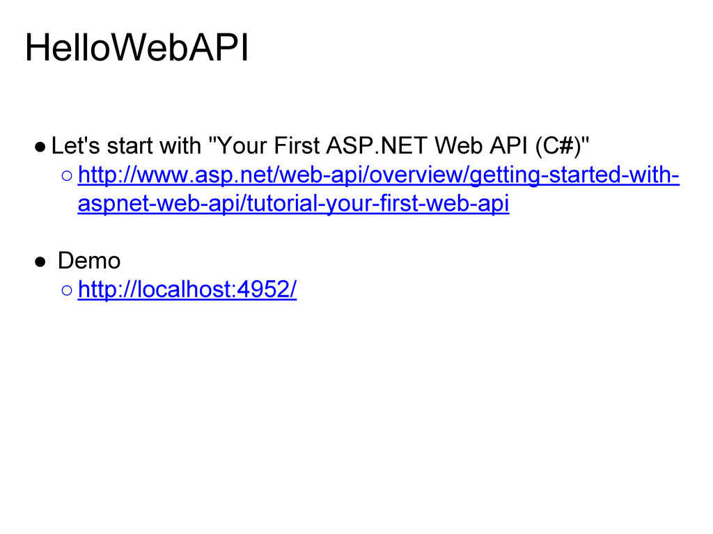 """HelloWebAPI ●Let's start with """"Your First ASP.N..."""
