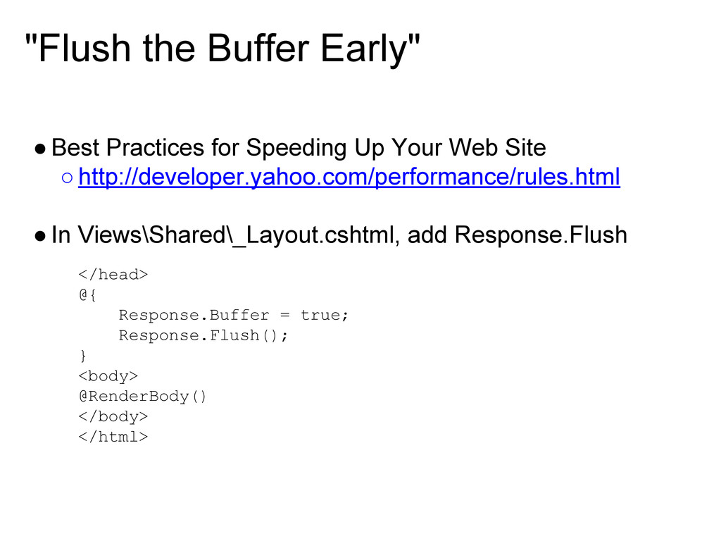 """""""Flush the Buffer Early"""" ●Best Practices for Sp..."""