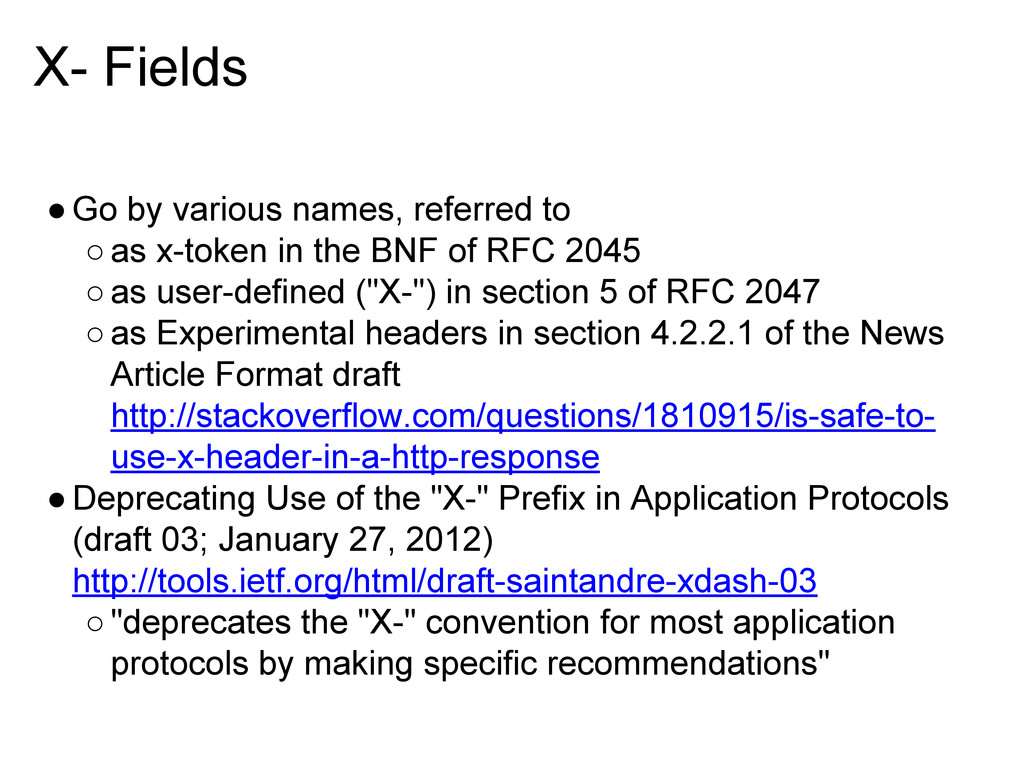 X- Fields ●Go by various names, referred to ○as...