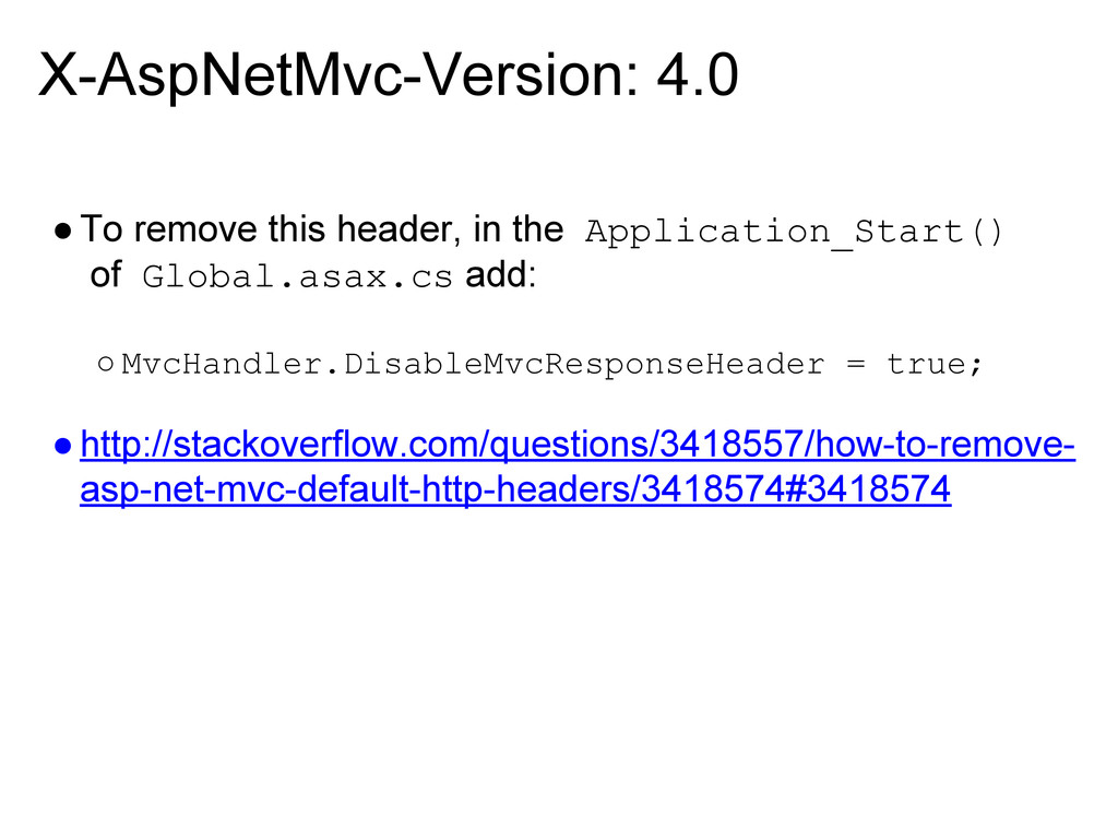 X-AspNetMvc-Version: 4.0 ●To remove this header...