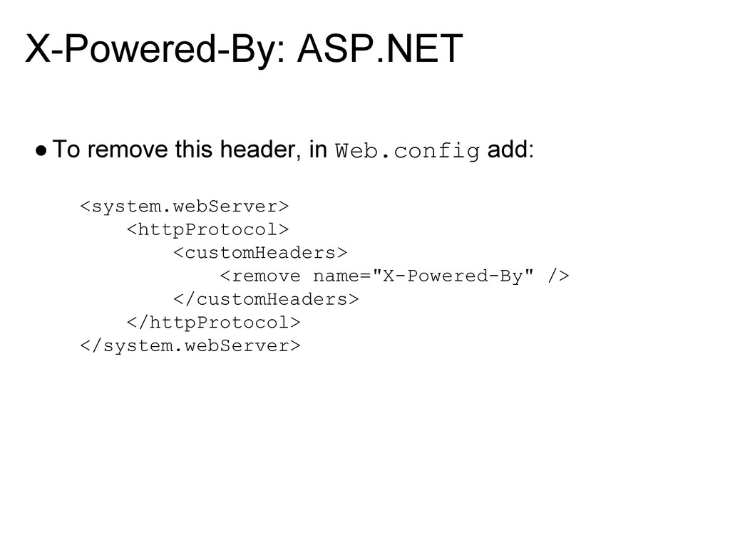X-Powered-By: ASP.NET ●To remove this header, i...