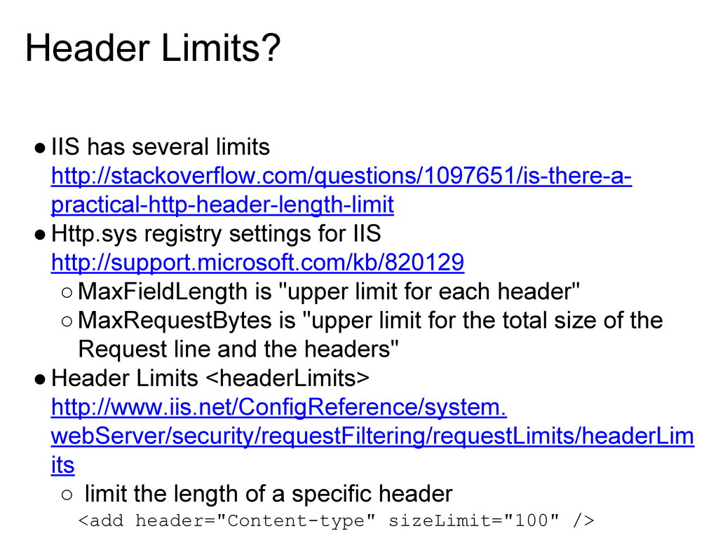 Header Limits? ●IIS has several limits http://s...