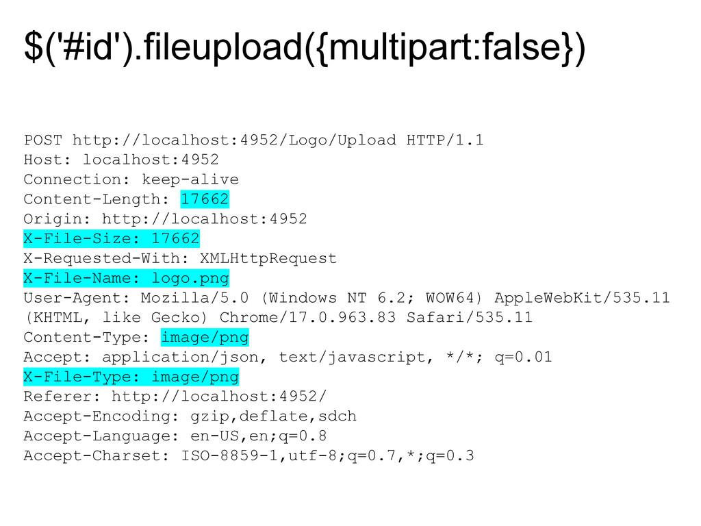 $('#id').fileupload({multipart:false}) POST htt...