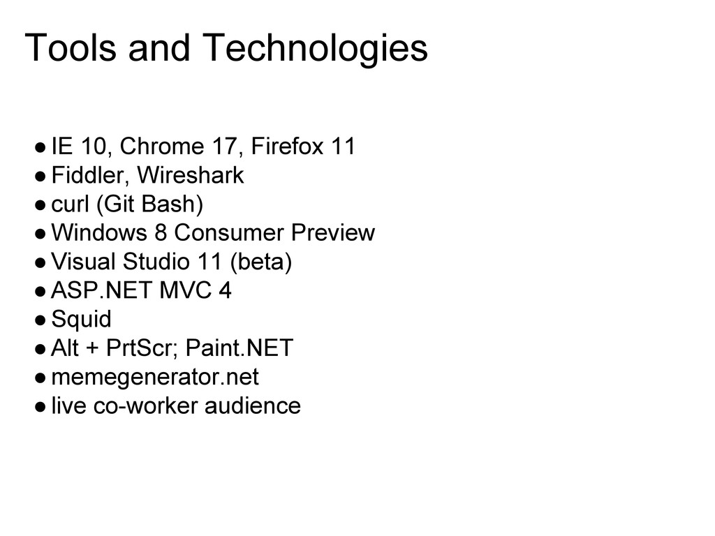 Tools and Technologies ●IE 10, Chrome 17, Firef...