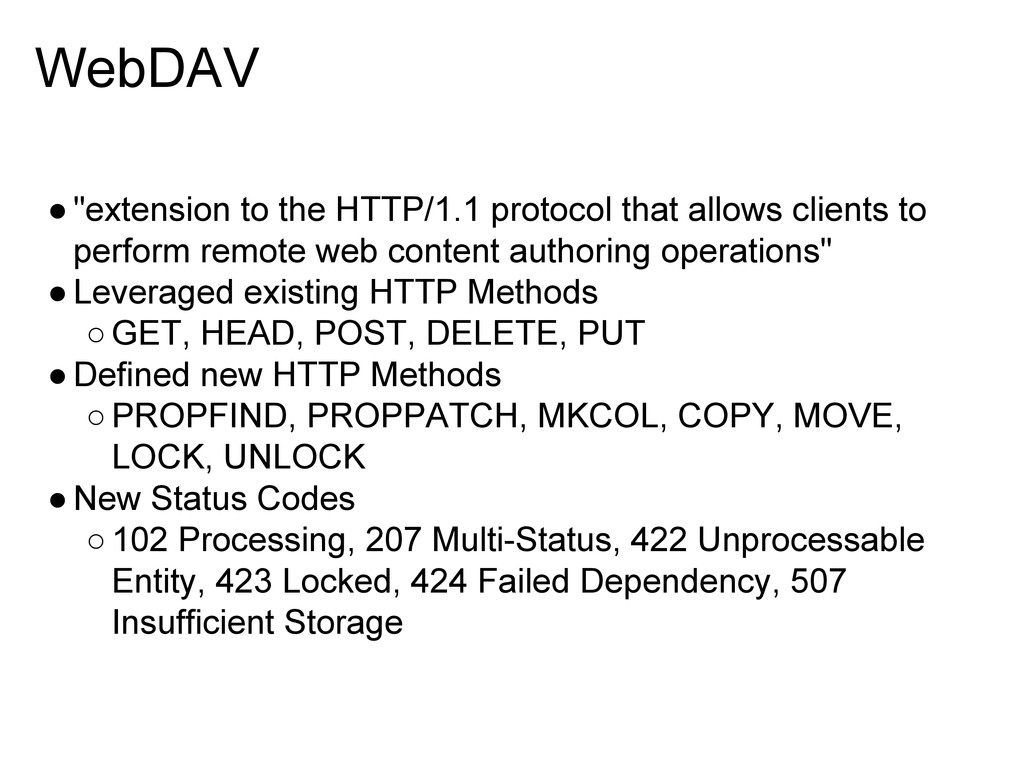 "WebDAV ●""extension to the HTTP/1.1 protocol tha..."