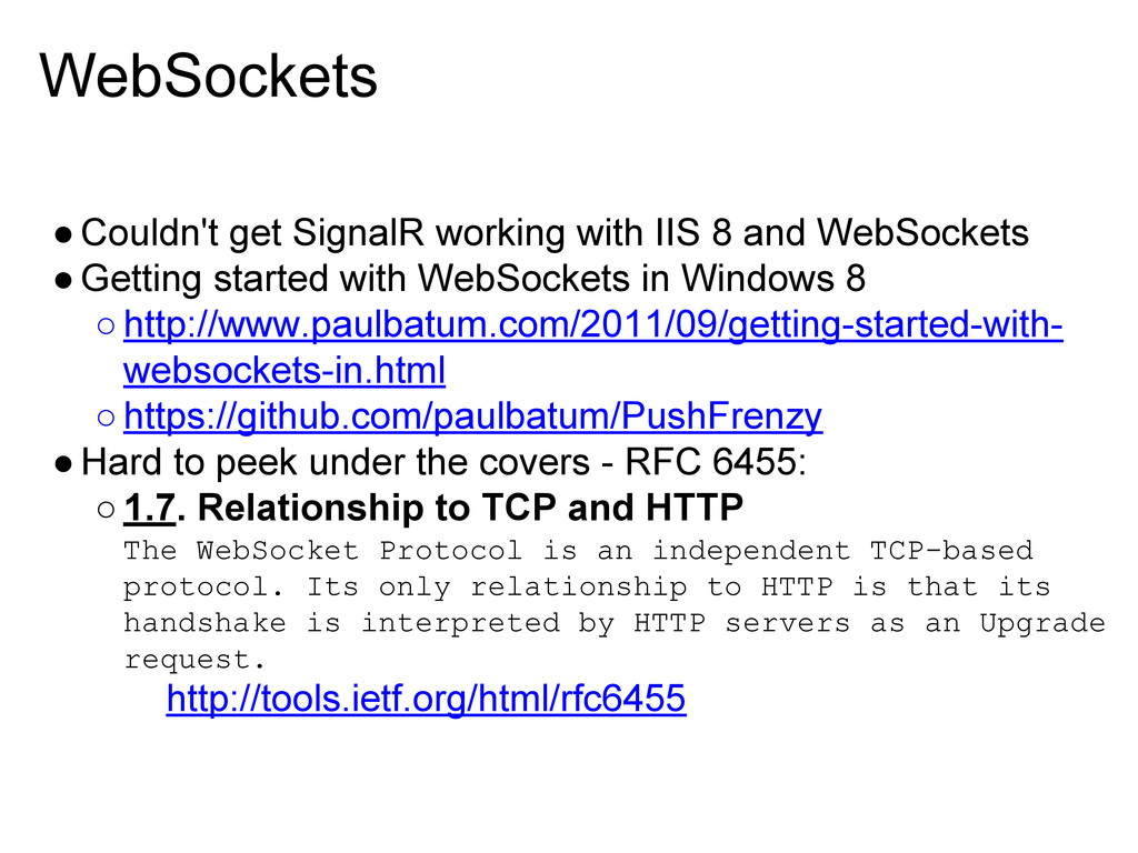 WebSockets ●Couldn't get SignalR working with I...
