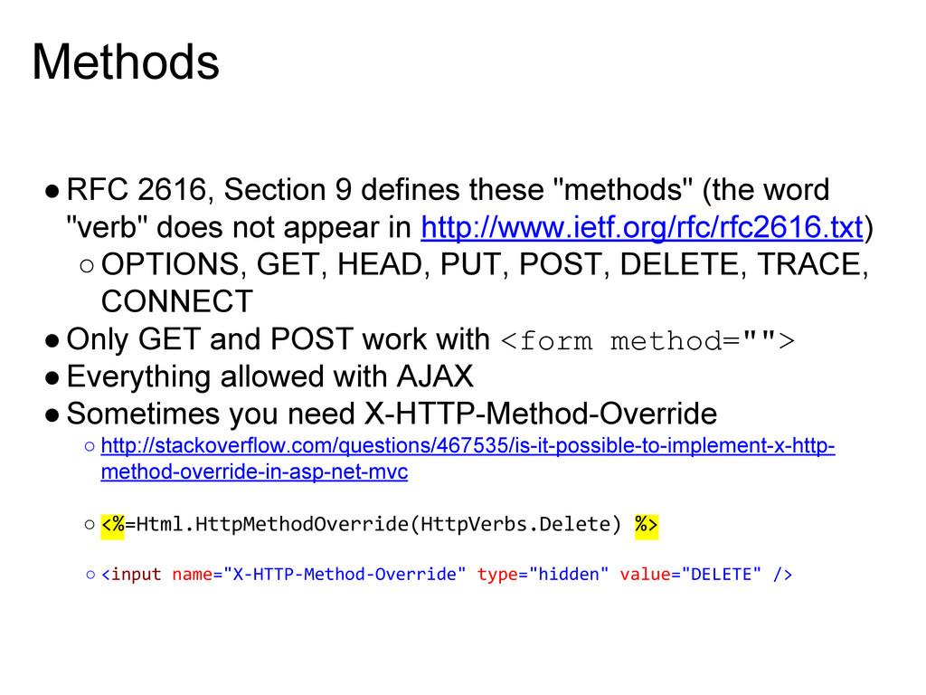 "Methods ●RFC 2616, Section 9 defines these ""met..."