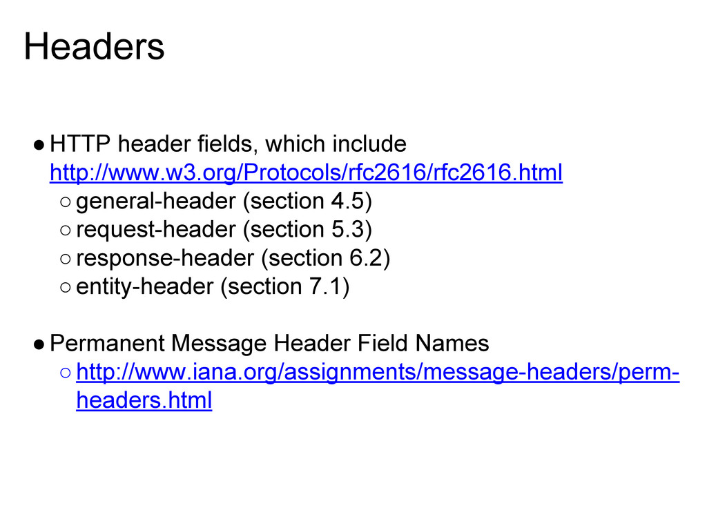 Headers ●HTTP header fields, which include http...