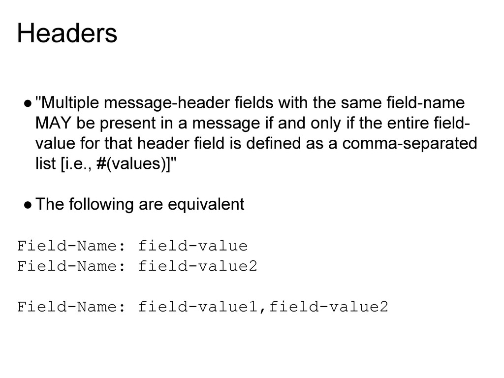 """Headers ●""""Multiple message-header fields with t..."""