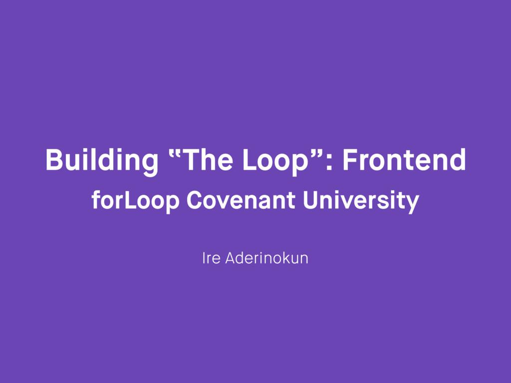 """Building """"The Loop"""": Frontend forLoop Covenant ..."""