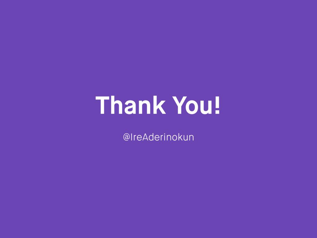 Thank You! @IreAderinokun
