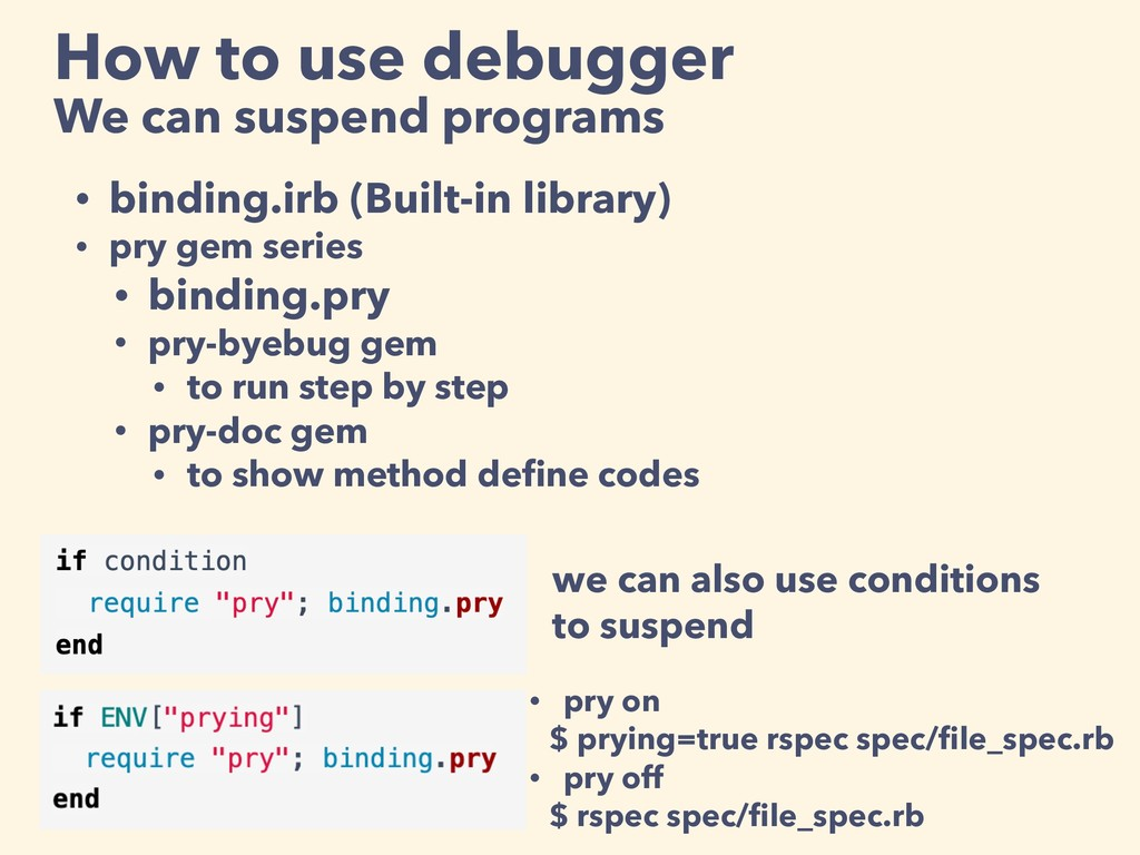 How to use debugger We can suspend programs • b...