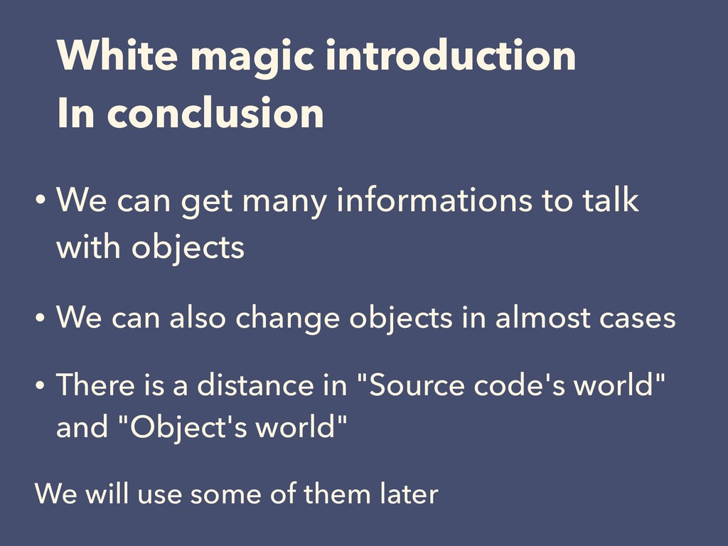 White magic introduction In conclusion • We can...