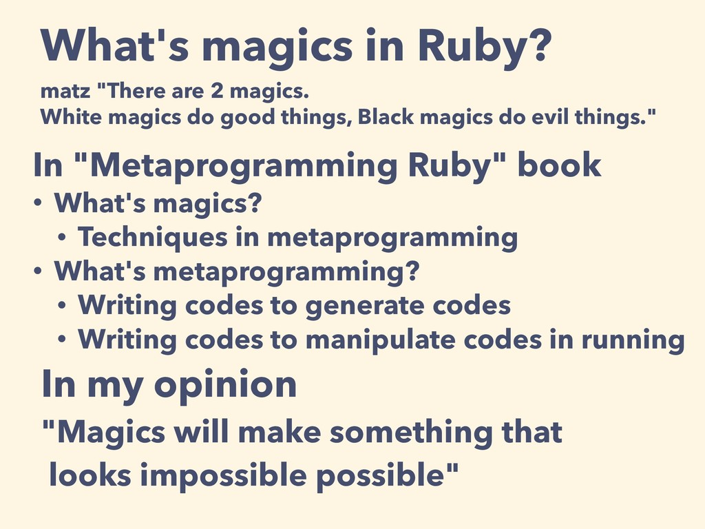 "What's magics in Ruby? matz ""There are 2 magics..."