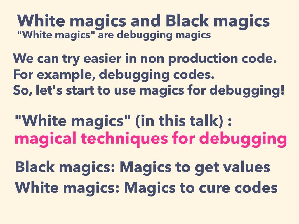 "White magics and Black magics ""White magics"" ar..."