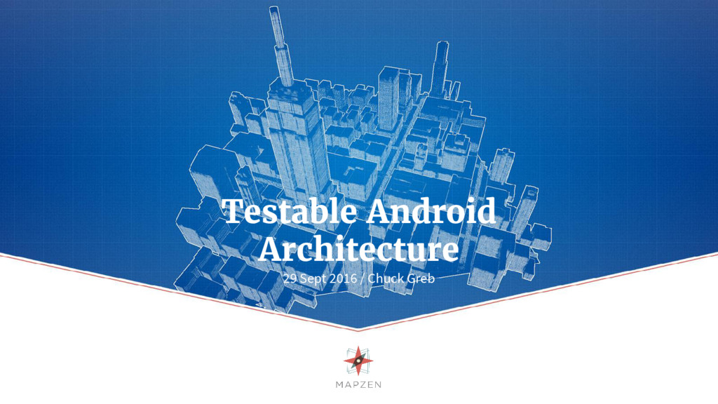 Testable Android Architecture 29 Sept 2016 / Ch...