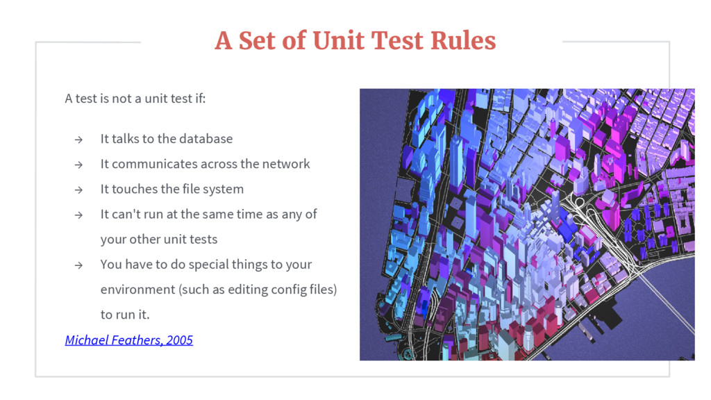 A test is not a unit test if: → It talks to the...