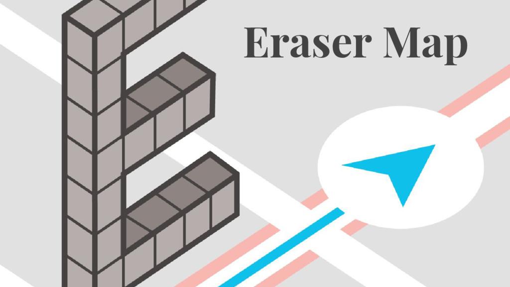 Eraser Map