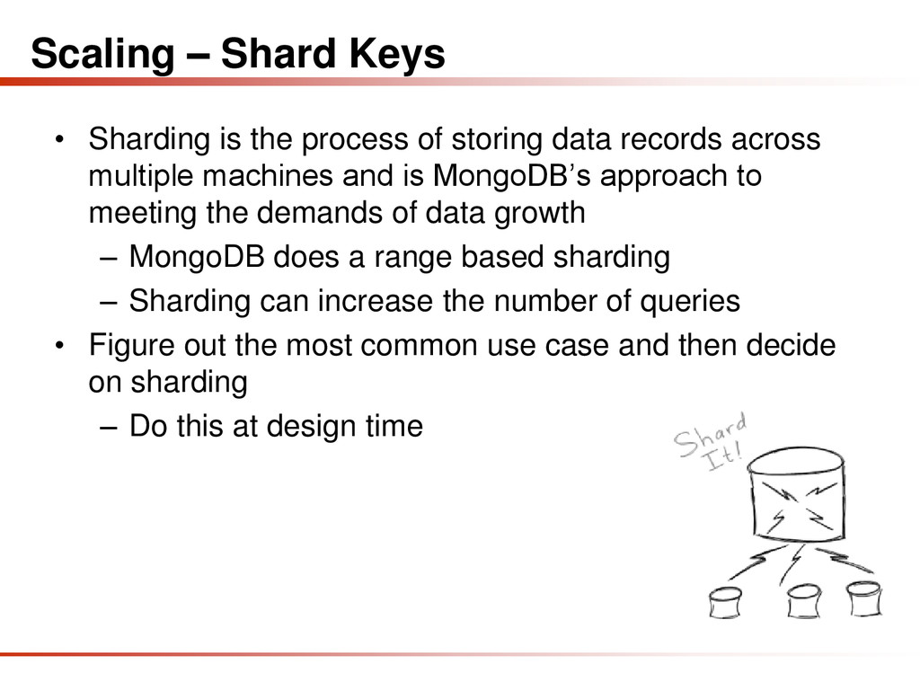 Scaling – Shard Keys • Sharding is the process ...