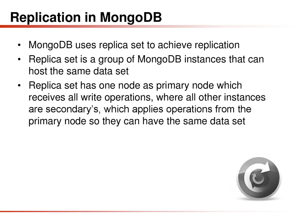 Replication in MongoDB • MongoDB uses replica s...