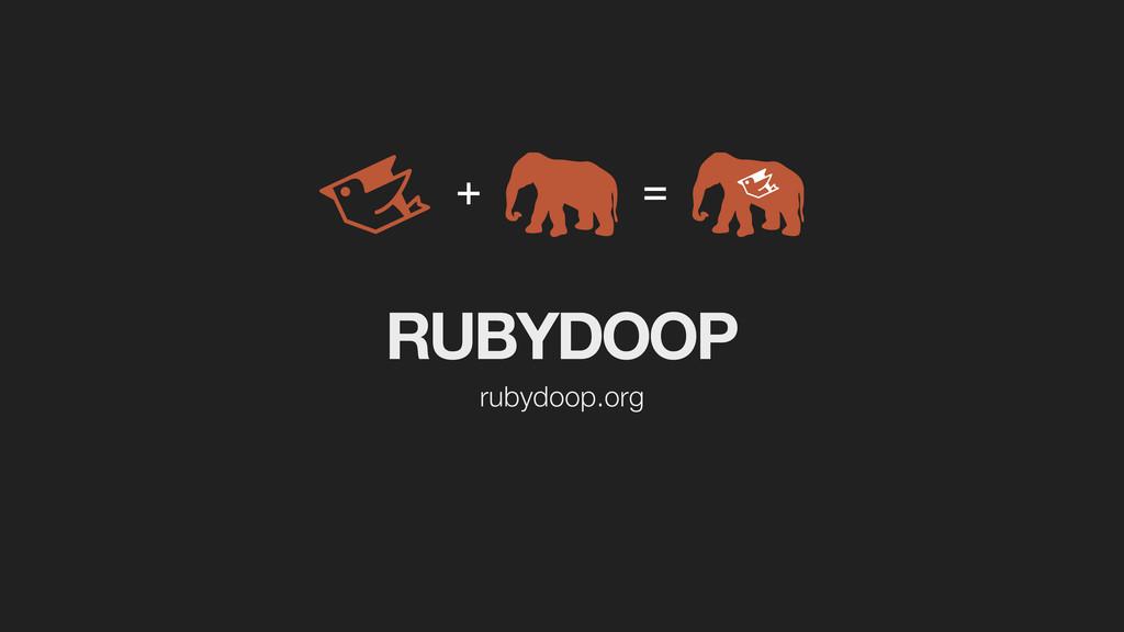 RUBYDOOP rubydoop.org + =