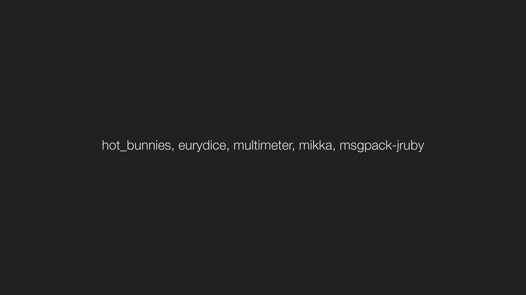 hot_bunnies, eurydice, multimeter, mikka, msgpa...