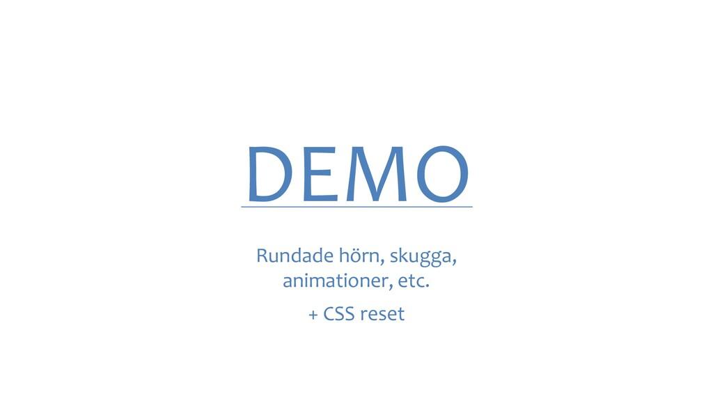 DEMO Rundade hörn, skugga, animationer, etc. + ...