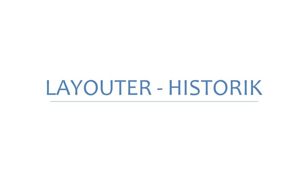 LAYOUTER - HISTORIK